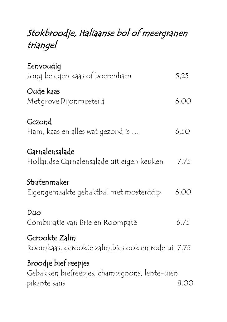 Stokbroodje, Italiaanse bol of meergranen triangel  Eenvoudig Jong belegen kaas of boerenham              5,25 Oude kaas M...