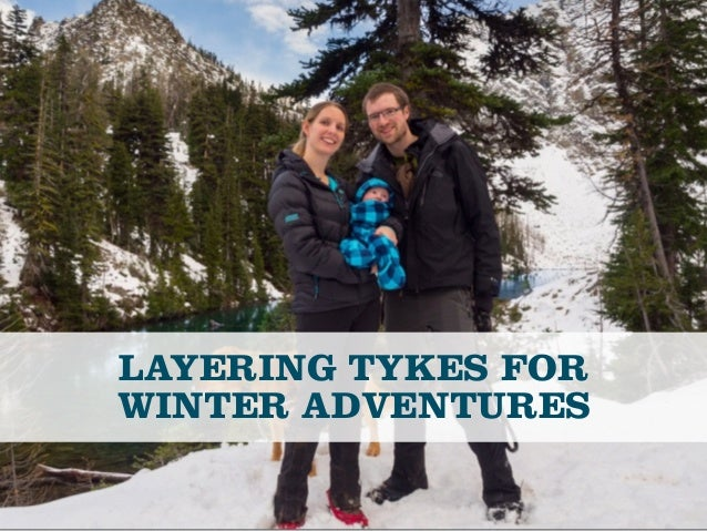 LAYERING TYKES FOR