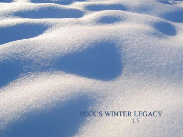 PIXX'S WINTER LEGACY            1.5