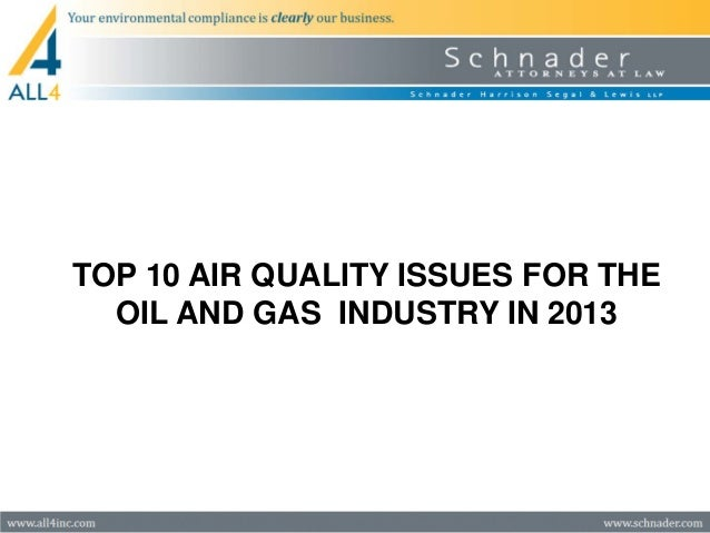 TOP 10 AIR QUALITY ISSUES FOR THE  OIL AND GAS INDUSTRY IN 2013