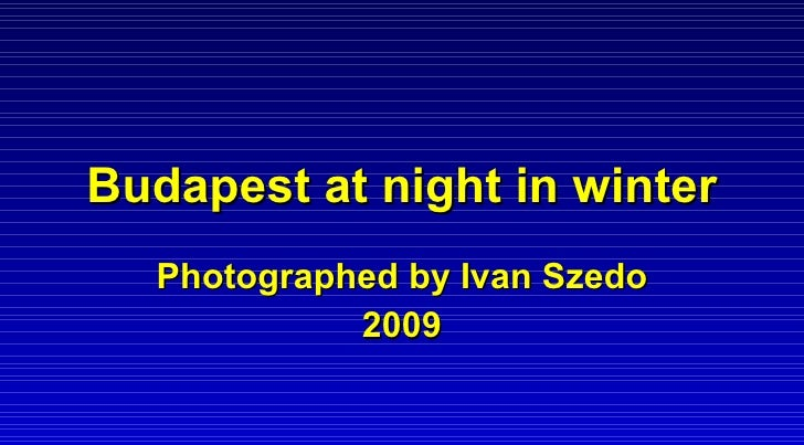 Budapest at night in winter Photographed by Ivan Szedo 2009