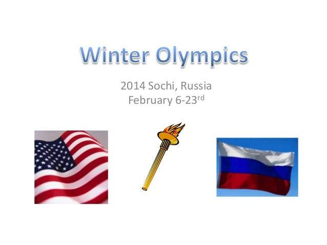 2014 Sochi, Russia February 6-23rd