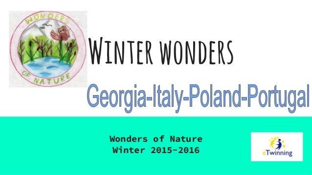 Winterwonders Wonders of Nature Winter 2015-2016