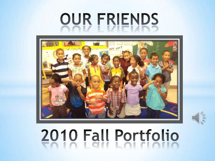 OUR FRIENDS<br />2010 FallPortfolio<br />
