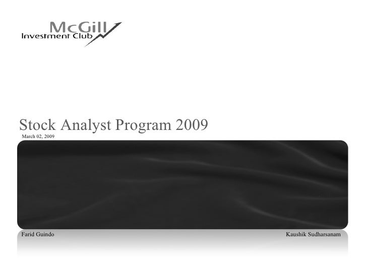 Stock Analyst Program 2009 Farid Guindo    Kaushik Sudharsanam March 02, 2009