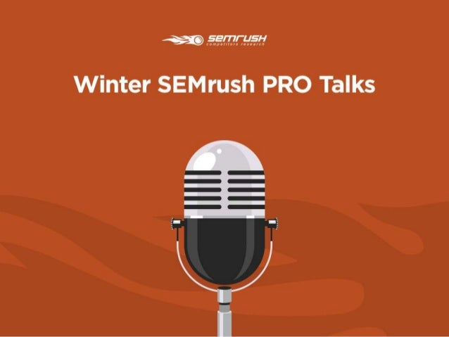 Here are our SEMrush Winter PRO Talks with some of the most-respected SEO specialists and best-selling authors in the indu...