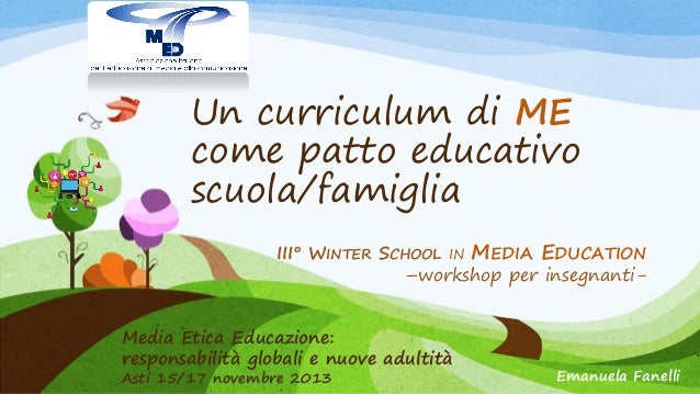 Un curriculum di ME come patto educativo scuola/famiglia III° WINTER SCHOOL IN MEDIA EDUCATION –workshop per insegnantiMed...