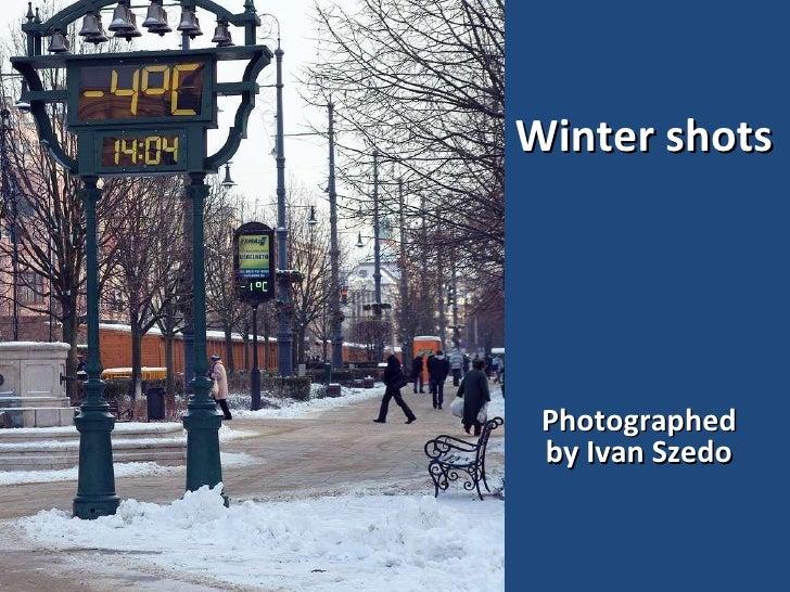 Winter shots Photographed by Ivan Szedo