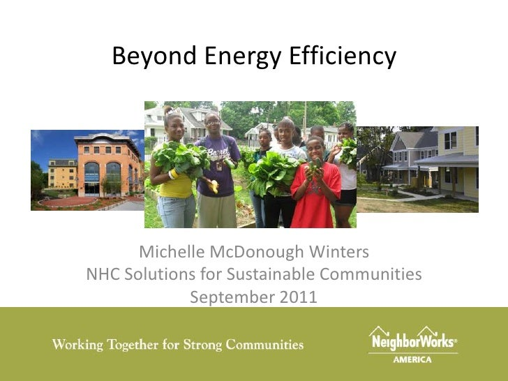 Beyond Energy Efficiency<br />Michelle McDonough Winters<br />NHC Solutions for Sustainable Communities<br />September 201...