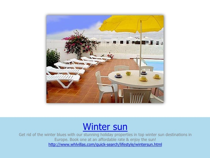 Winter sunGet rid of the winter blues with our stunning holiday properties in top winter sun destinations in              ...