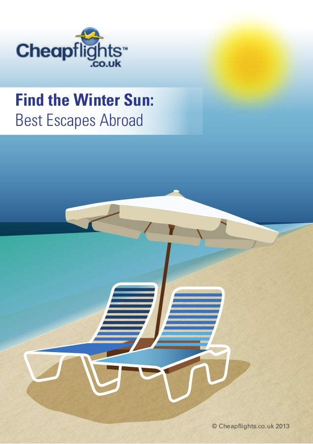 Find the Winter Sun: Best Escapes Abroad © Cheapflights.co.uk 2013