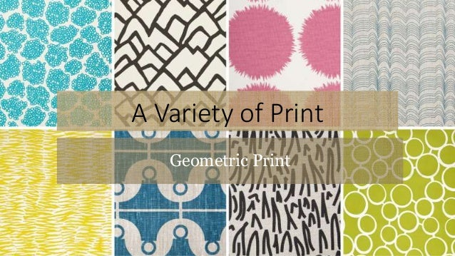 A Variety of Print Geometric Print