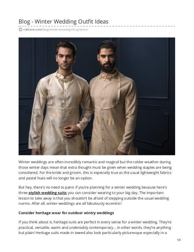 Blog - Winter Wedding Outfit Ideas rathore.com/blog/winter-dressing-for-grooms/ Winter weddings are often incredibly roman...