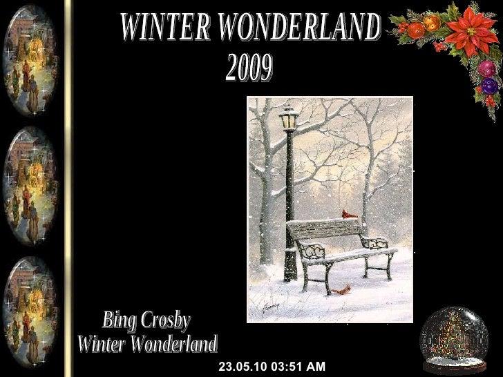 23.05.10   03:51 AM WINTER WONDERLAND 2009 Bing Crosby Winter Wonderland