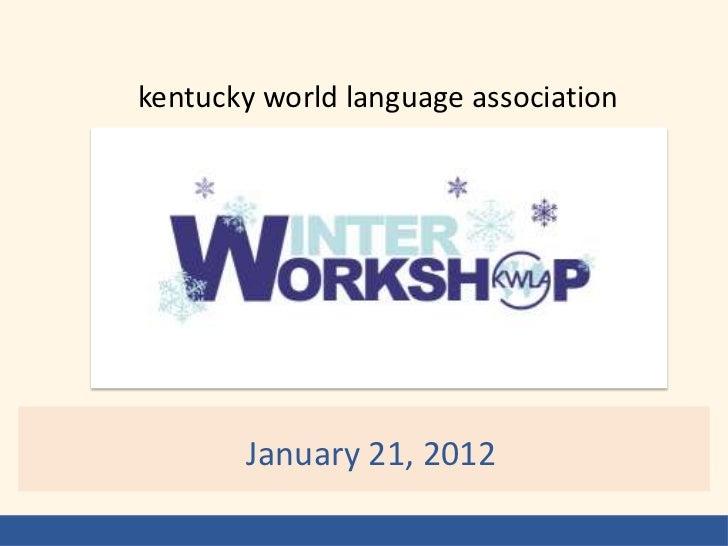 kentucky world language association       January 21, 2012