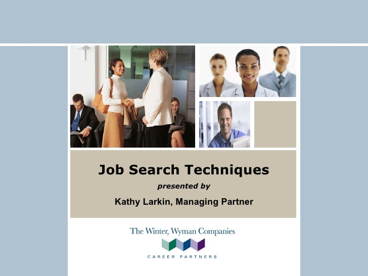 Job Search Techniques presented by Kathy Larkin, Managing Partner