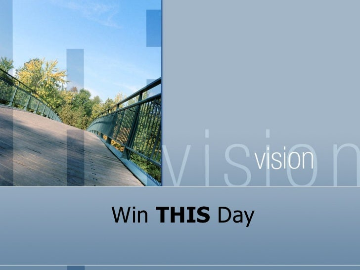 Win THIS Day