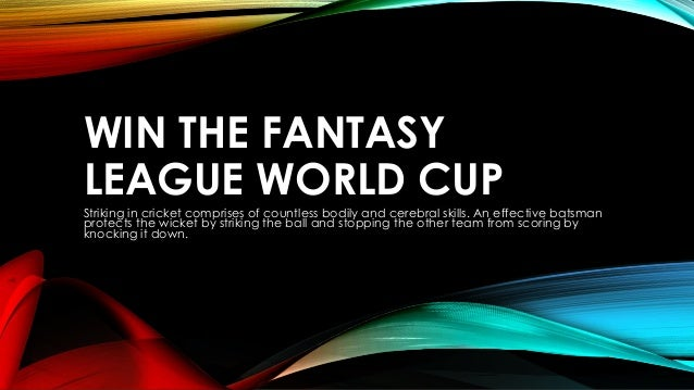WIN THE FANTASY LEAGUE WORLD CUP Striking in cricket comprises of countless bodily and cerebral skills. An effective batsm...