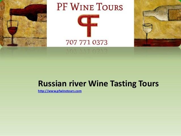 Russian river Wine Tasting Tours http://www.pfwinetours.com