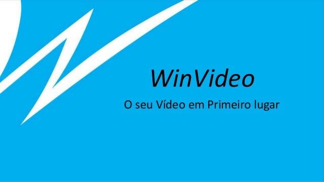 WinVideo O seu Vídeo em Primeiro lugar
