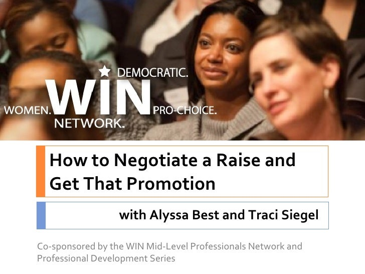 How to Negotiate a Raise and Get That Promotion<br />with Alyssa Best and Traci Siegel<br />Co-sponsored by the WIN Mid-Le...
