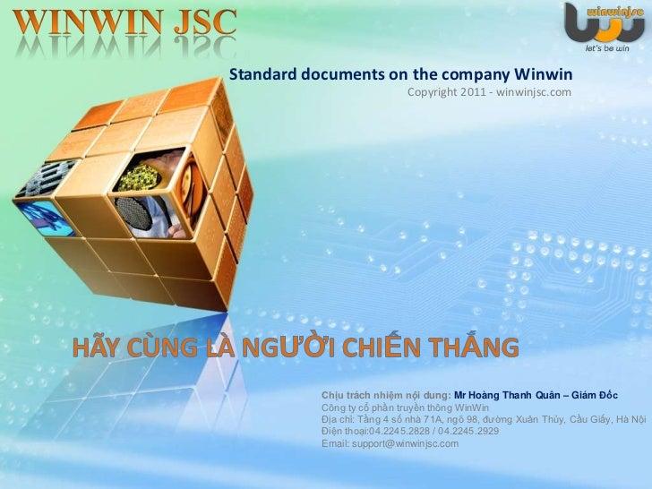 Standard documents on the company Winwin                            Copyright 2011 - winwinjsc.com          Chịu trách nhi...