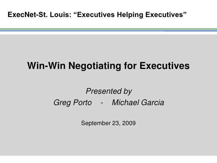 """ExecNet-St. Louis: """"Executives Helping Executives""""          Win-Win Negotiating for Executives                      Presen..."""