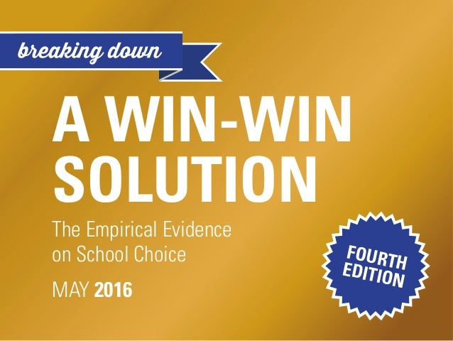A WIN-WIN SOLUTION The Empirical Evidence on School Choice MAY 2016 FOURTHEDITION