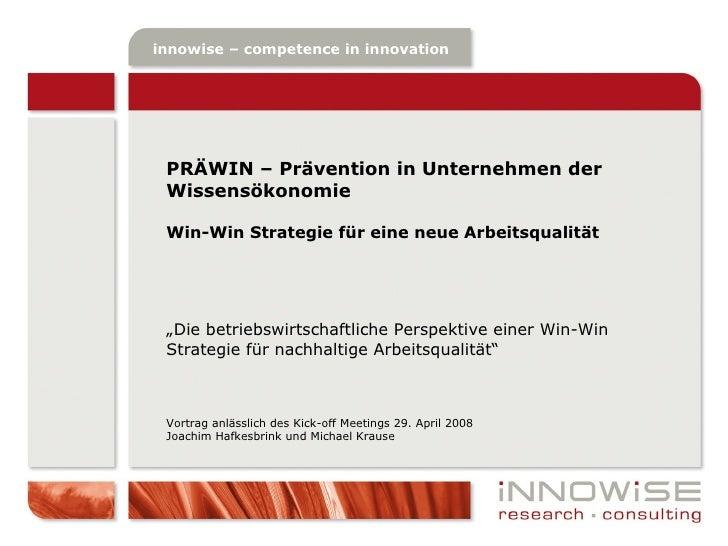 """PRÄWIN – Prävention in Unternehmen der Wissensökonomie Win-Win Strategie für eine neue Arbeitsqualität """" Die betriebswirts..."""