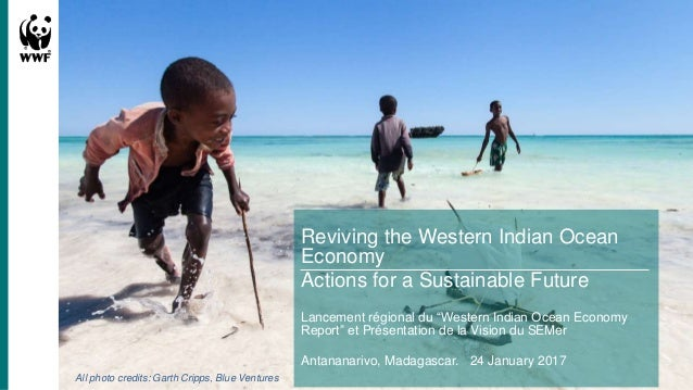 "Reviving the Western Indian Ocean Economy Actions for a Sustainable Future Lancement régional du ""Western Indian Ocean Eco..."