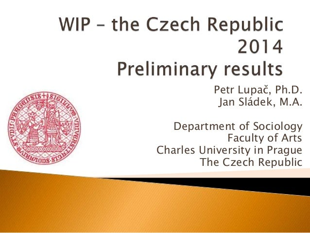 Petr Lupač, Ph.D.  Jan Sládek, M.A.  Department of Sociology  Faculty of Arts  Charles University in Prague  The Czech Rep...