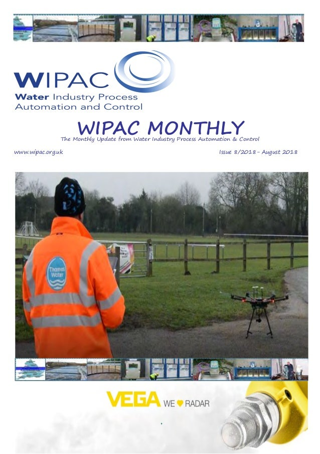 WIPAC MONTHLYThe Monthly Update from Water Industry Process Automation & Control 	www.wipac.org.uk												Issue 8/2018...