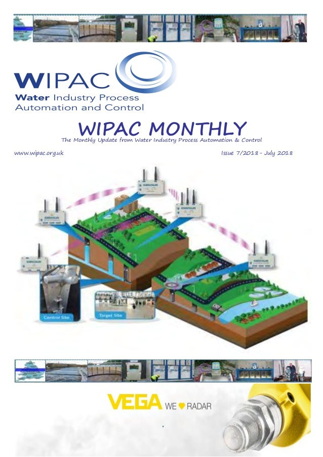 WIPAC MONTHLYThe Monthly Update from Water Industry Process Automation & Control www.wipac.org.ukIssue 7/2018...