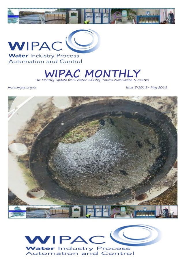 WIPAC MONTHLYThe Monthly Update from Water Industry Process Automation & Control www.wipac.org.ukIssue 5/2018...