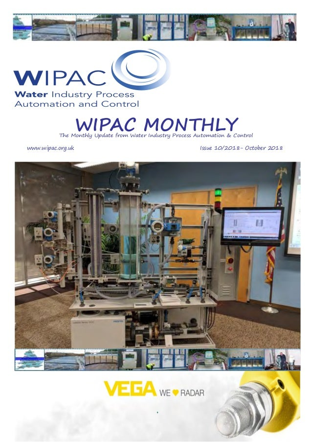 WIPAC MONTHLYThe Monthly Update from Water Industry Process Automation & Control www.wipac.org.ukIssue 10/2018-...