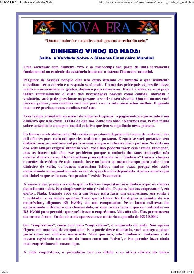 NOVA ERA :: Dinheiro Vindo do Nada http://www.umanovaera.com/conspiracoes/dinheiro_vindo_do_nada.htm 1 de 5 11/11/2006 17:...