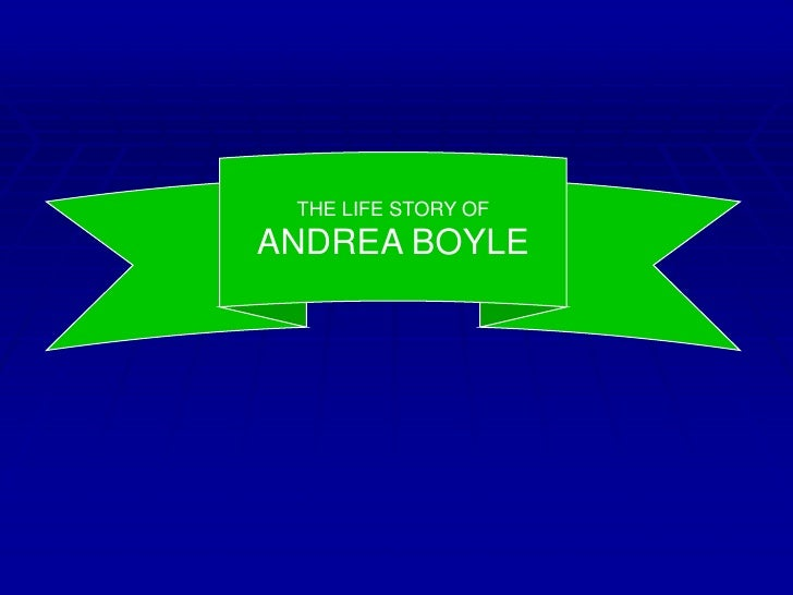 THE LIFE STORY OF<br />ANDREA BOYLE<br />