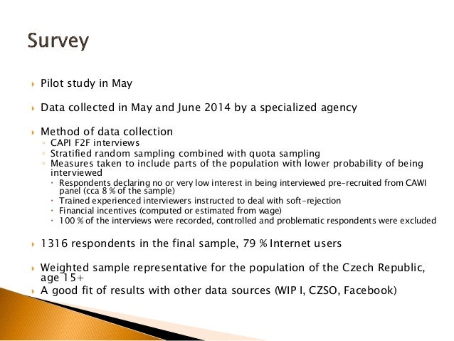  Pilot study in May  Data collected in May and June 2014 by a specialized agency  Method of data collection ◦ CAPI F2F ...