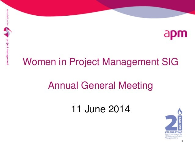 Women in Project Management SIG Annual General Meeting 11 June 2014 1