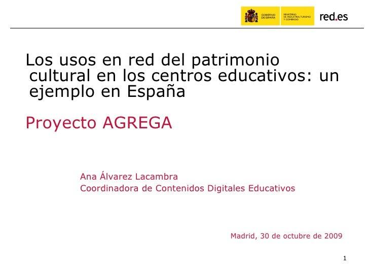 Ana Álvarez Lacambra Coordinadora de Contenidos Digitales Educativos Madrid, 30 de octubre de 2009 Los usos en red del pat...