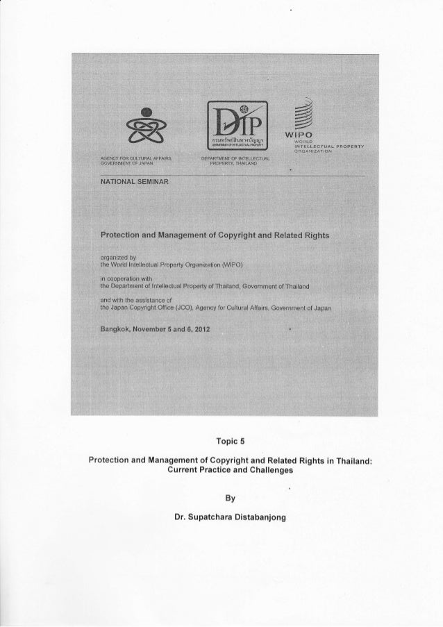Topic   5Protection and Management of Gopyright and Related Rights in Thailand:                   Current Practice and Cha...
