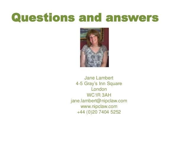 Questions and answers Jane Lambert 4-5 Gray's Inn Square London WC1R 3AH jane.lambert@nipclaw.com www.nipclaw.com +44 (0)2...
