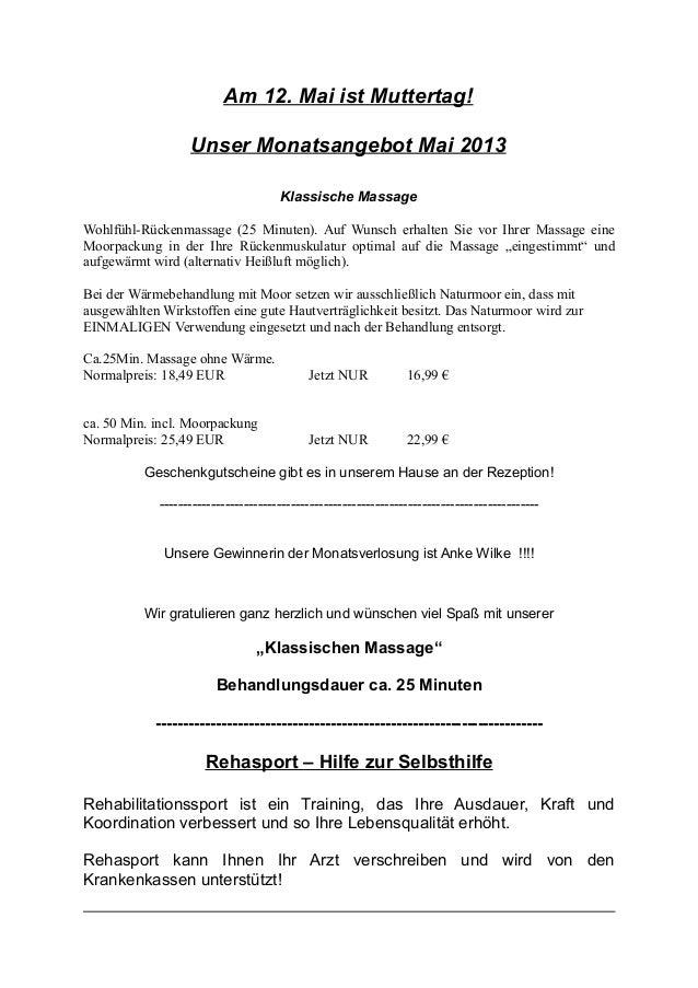 Am 12. Mai ist Muttertag!Unser Monatsangebot Mai 2013Klassische MassageWohlfühl-Rückenmassage (25 Minuten). Auf Wunsch erh...