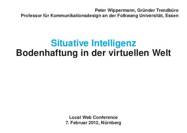 Peter Wippermann, Gründer Trendbüro Professor für Kommunikationsdesign an der Folkwang Universität, Essen Situative Intell...