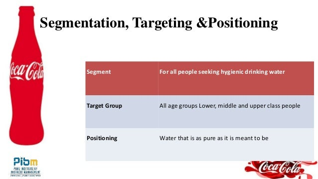 """segmentation targeting and positioning of coca cola This report seeks to analyse the coca-cola company's (""""tccc"""") strategy in market segmentation, targeting and positioning of one of their best selling and revolutionary beverages, 'coca-cola zero' b."""