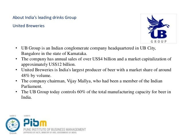 united breweries group Kingfisher is an indian beer brewed by united breweries group, bangalorethe brand was launched in 1978 with a market share of over 36% in india, it is also available in 52 other countries the heineken group holds 424% equity shares in united breweries ltd.