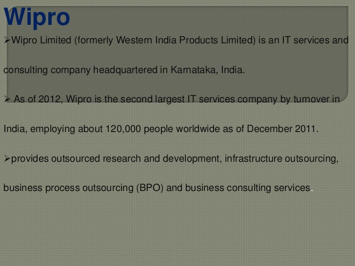 WiproWipro Limited (formerly Western India Products Limited) is an IT services andconsulting company headquartered in Kar...