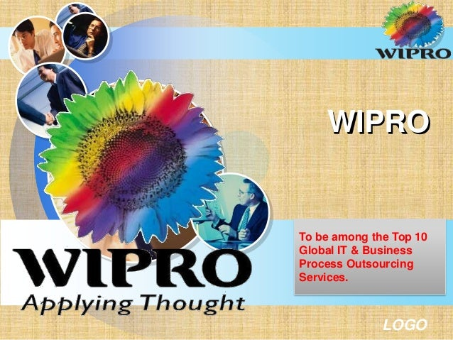 LOGO WIPRO To be among the Top 10 Global IT & Business Process Outsourcing Services.
