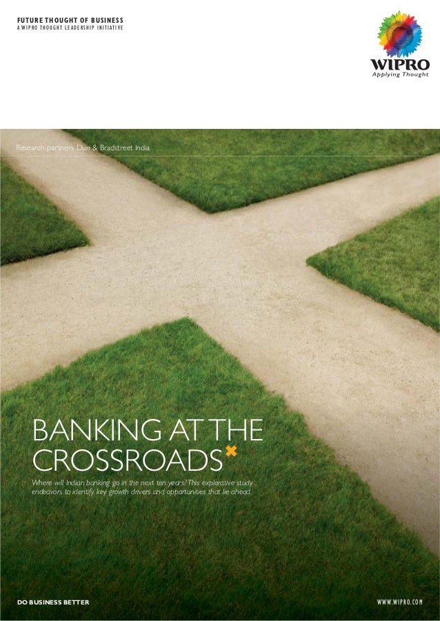 BANKING ATTHE CROSSROADSWhere will Indian banking go in the next ten years? This explorative study endeavors to identify k...