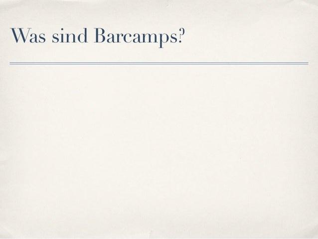 Was sind Barcamps?